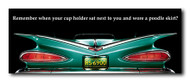 Impala Metal Sign - Remember when your cup holder....