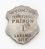 LARAMIE CITY, WYOMING - OLD WEST QUALITY TERRITORIAL PRISON BADGE
