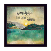 MA2059-712 BLK ƒ??Sunshine and Lake Waterƒ? is a 12ƒ?x12ƒ? art print framed in a Black 712 frame. The art of American artist Marla Rae shows a beautiful decorative scene of a mountain lake with the text ƒ??Sunshine and Lake Water is all I Needƒ? The print has an archival, protective, textured finish so no glass is needed, and is ready to hang. Made with pride in the USA by skilled American workers.