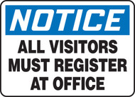 Notice - All Visitors Must Register At Office - .040 Aluminum - 14'' X 20''