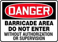 Danger - Barricade Area Do Not Enter Without Authorization Or Supervision