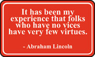 It Has Been My Experience That Folks Who Have No Vices Have Very Few Virtues