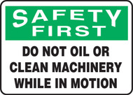 Safety First - Do Not Oil Or Clean Machinery While In Motion