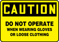Caution - Do Not Operate When Wearing Gloves Or Loose Clothing
