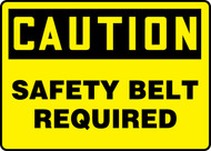 Caution - Safety Belt Required