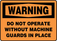 Warning - Do Not Operate Without Machine Guards In Place