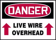 Danger - Live Wire Overhead Sign with Up Arrows