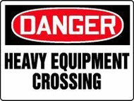 Danger - Danger Heavy Equipment Crossing