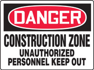 Danger - Danger Construction Zone Unauthorized Personnel Keep Out - Max Aluma-Wood - 48'' X 72''