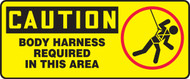 Caution - Body Harness Required In This Area (W/Graphic) - Dura-Fiberglass - 7'' X 17''