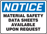 Notice - Material Safety Data Sheets Available Upon Request