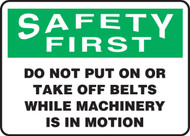 Safety First - Do Not Put On Or Take Off Belts