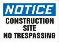 Notice- Construction Site No Trespassing Sign
