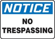 Notice - No Trespassing - .040 Aluminum - 7'' X 10''