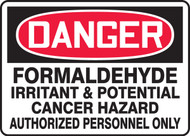 Danger - Formaldehyde Irritant & Potential Cancer Hazard Authorized Personnel Only