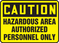 Caution - Hazardous Area Authorized Personnel Only