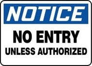 Notice - No Entry Unless Authorized Sign