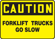 Caution - Forklift Trucks Go Slow