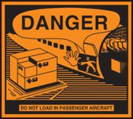 Danger Do Not Load In Passenger Aircraft Hazardous Material Shipping Label