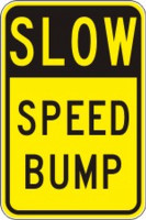 """Slow Speed Bump Sign- 24"""" x 18"""""""
