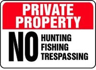 Private Property - No Hunting Fishing Trespassing