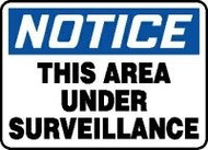 Notice- This Area Under Surveillance Sign