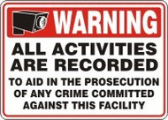 All Activities Are Recorded To Aid In The Prosecution Of Any Crime Committed Against