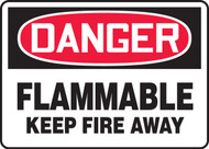 Danger - Flammable Keep Fire Away Sign