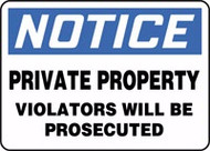 Notice - Private Property Violators Will Be Prosecuted