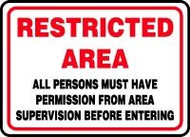 Restricted Area All Persons Must Have Permission From Area Supervision Before Entering