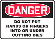 Danger - Do Not Put Hands Or Fingers Into Or Under Cutting Dies