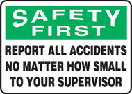 Safety First - Report All Accidents No Matter How Small To Your Supervisor - Re-Plastic - 10'' X 14''