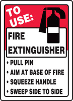 To Use: Fire Extinguisher Pull Pin Aim At Base Of Fire Squeeze Handle Sweep...