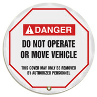 Stopout Steering Wheel Message Cover- Danger Do Not Operate or Move Vehicle KDD714-16""