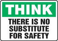 Think - There Is No Substitute For Safety