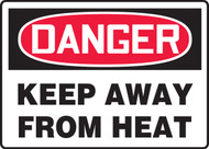Danger - Keep Away From Heat Sign
