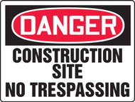 Danger - Danger Construction Site No Tresspassing - Max Aluma-Wood - 36'' X 48''