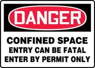Danger - Confined Space Entry Can Be Fatal Enter By Permit Only Sign
