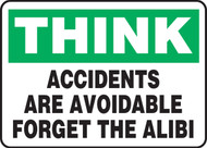 Think - Accidents Are Avoidable Forget The Alibi