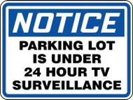 "Notice Parking Lot Is Under 24 Hour Tv Surveillance Sign- 18"" x 24"""