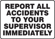 Report All Accidents To Our Supervisor Immediately