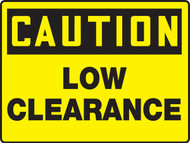 Caution - Caution Low Clearance - Max Aluma-Wood - 36'' X 48''