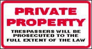 Private Property Trespassers Will Be Prosecuted To The Full Extent Of The Law
