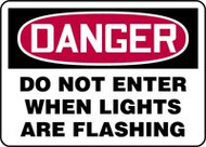 Danger - Do Not Enter When Lights Are Flashing