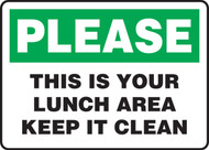 Please This Is Your Lunch Area Keep It Clean