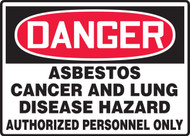 Danger - Asbestos Cancer And Lung Disease Hazard Authorized Personnel Only 1