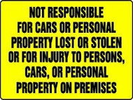 "Not Responsible For Cars Or Personal Property Lost Or Stolen...24""x36"" Plastic"