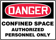 Danger - Confined Space Authorized Personnel Only Sign