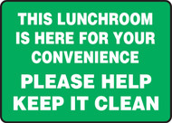 This Lunchroom Is Here For Your Convenience Please Help Keep It Clean