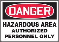 Danger - Hazardous Area Authorized Personnel Only - Dura-Plastic - 10'' X 14''